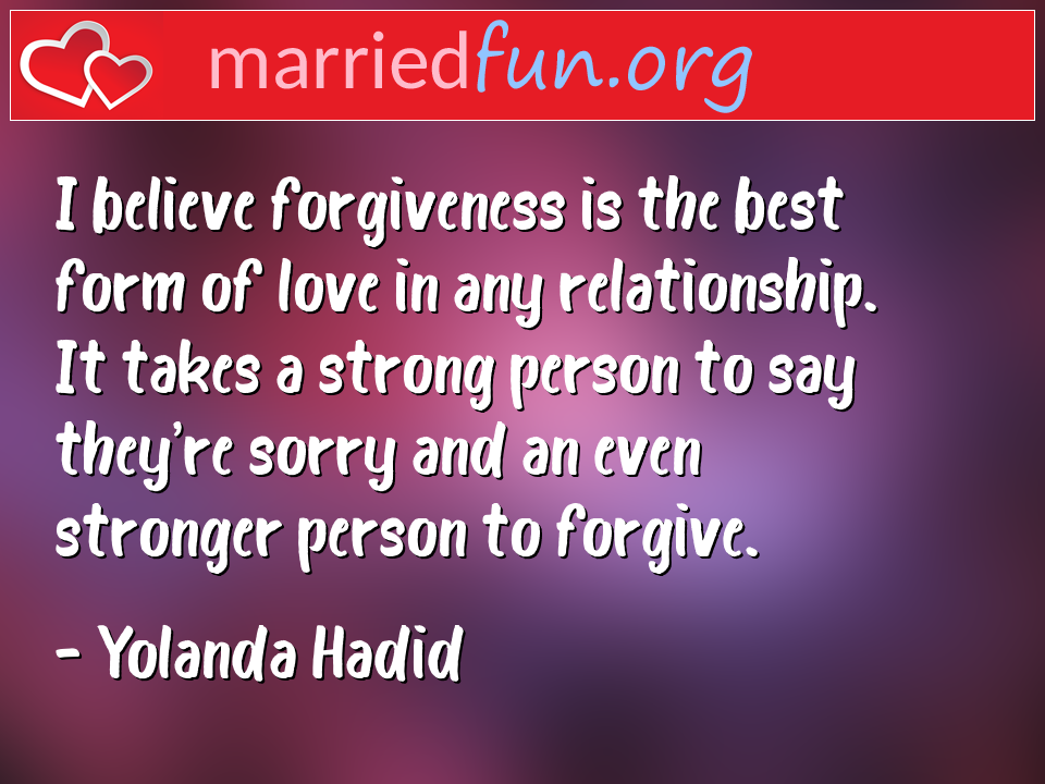 Yolanda Hadid Quote - I believe forgiveness is the best form of love in ...