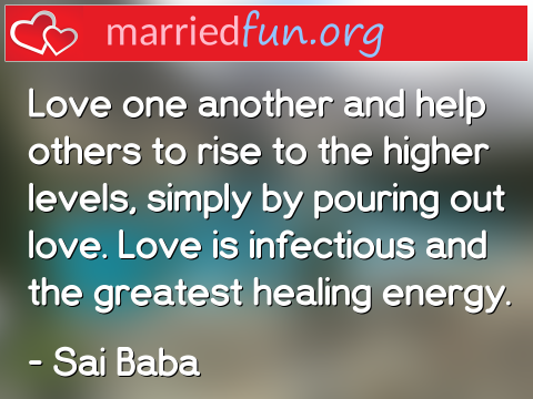 Love Quote by Sai Baba - Love one another and help others to ...