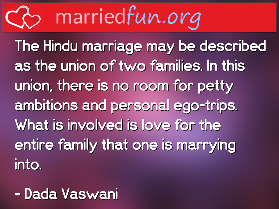 Dada Vaswani Quote - The Hindu marriage may be described as the union ...