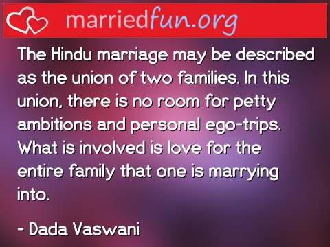 Marriage Quote by Dada Vaswani - The Hindu marriage may be described as ...