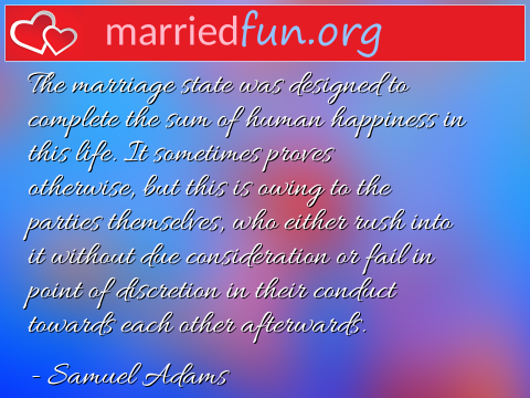 Marriage Quote by Samuel Adams - The marriage state was designed to ...
