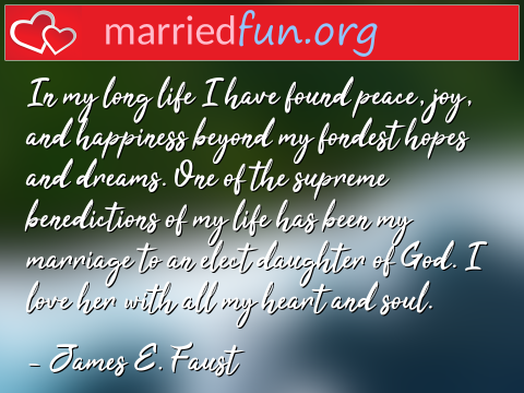 Marriage Quote by James E. Faust - In my long life I have found peace, ...
