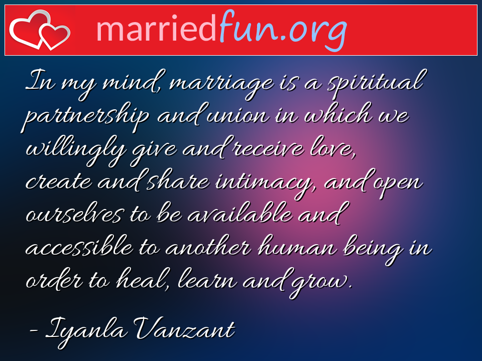Iyanla Vanzant Quote - In my mind, marriage is a spiritual partnership ...