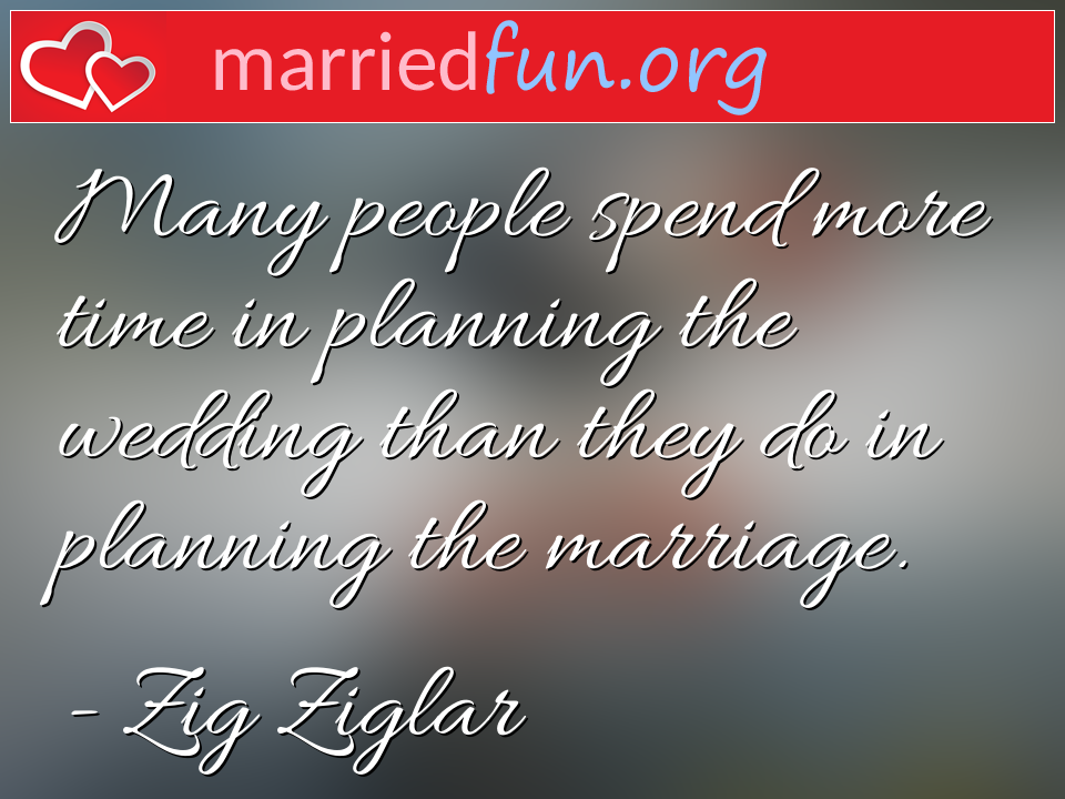 Zig Ziglar Quote - Many people spend more time in planning the ...